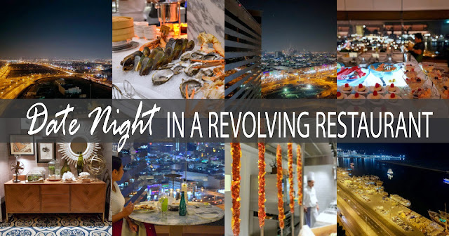 Date night in Dubai revolving restaurant