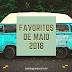 Lista do amor - Favoritos de Maio 2018