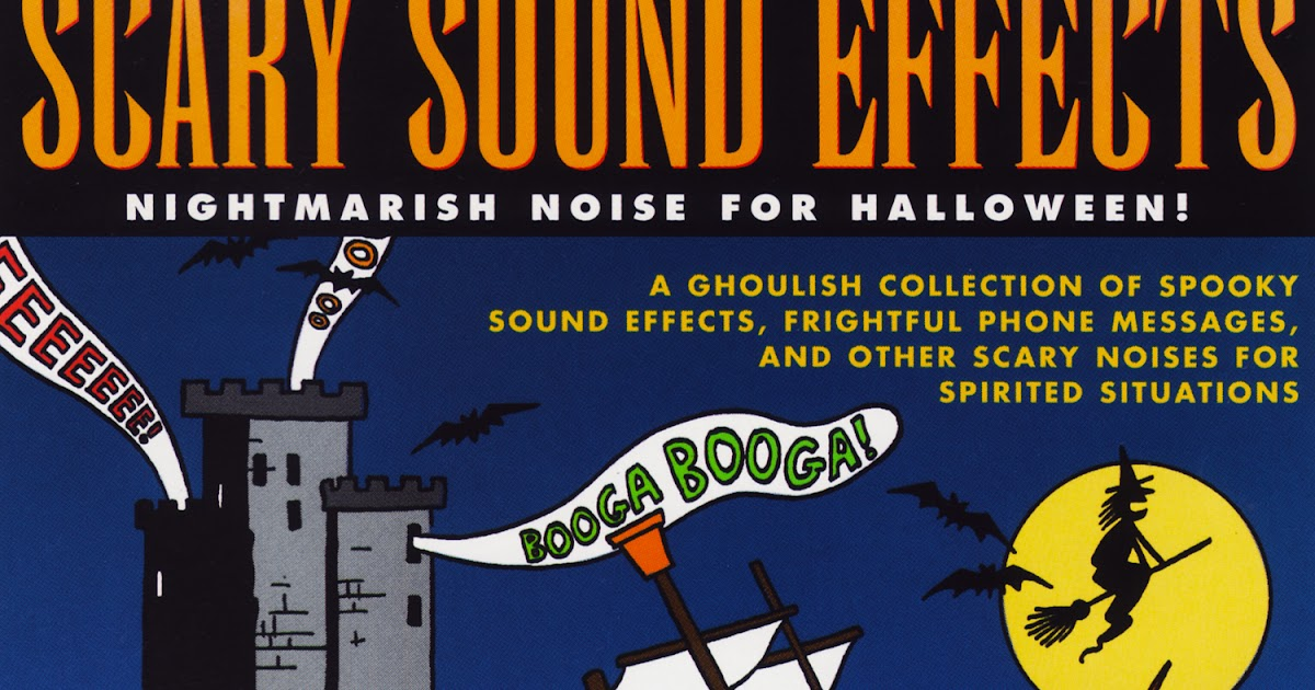 scary sounds of halloween blog son of scary sound effects nightmarish noise for halloween