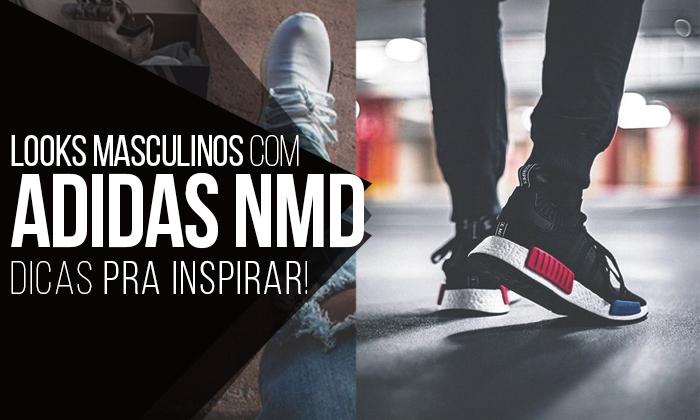Macho Moda - Blog de Moda Masculina  Looks Masculinos com Adidas NMD ... 78f02b6cc6a
