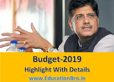 Interim Union Budget 2019-20: Highlight With Details