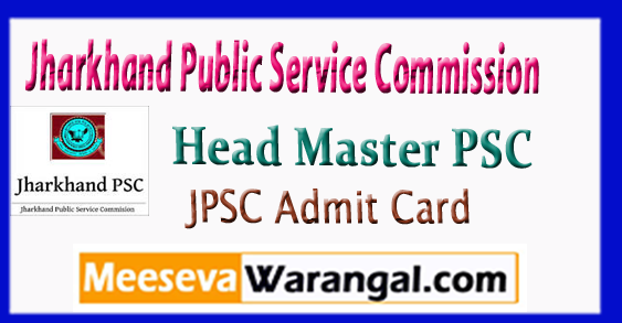 JPSC Jharkhand Public Service Commission Head Master PSC Exam Date Admit Card 2017