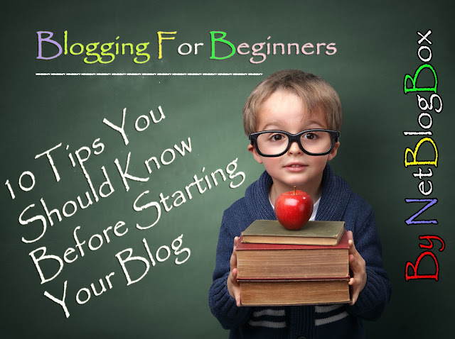 Blogging For Beginners :10 Tips You Should Know Before Starting Your Blog