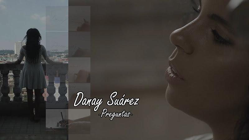Danay Suárez - ¨Preguntas¨- Videoclip. Portal Del Vídeo Clip Cubano