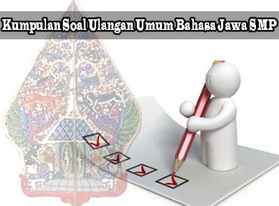 Contoh Soal Ulangan Umum Bahasa Jawa SMP