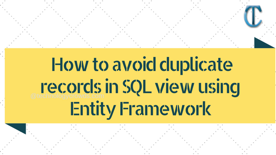 How to avoid duplicate records in SQL view using Entity Framework