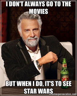 I don't always run to the movies, but when I do, it's to see Star Wars
