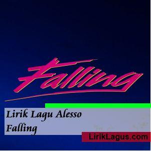 Lirik Lagu Alesso - Falling