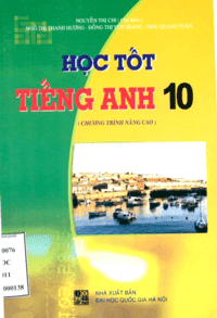 Học Tốt Tiếng Anh 10 Nâng Cao - Nguyễn Thị Chi