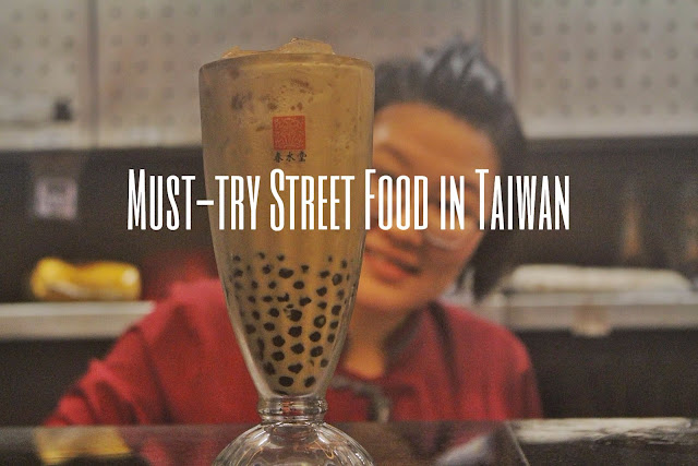 Must-try Street Foods in Taiwan