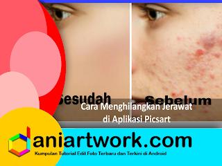 Picsart Edit Foto - Cara Membersihkan Wajah