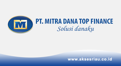PT Mitra Dana Top Finance Pekanbaru