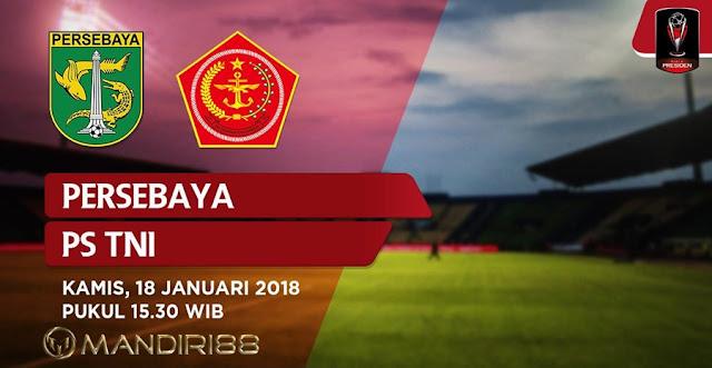 Prediksi Bola Persebaya Surabaya Vs PS TNI , Kamis 18 January 2018 Pukul 15.30 WIB @ Indosiar