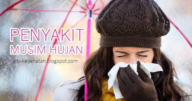 Penyakit yang Mudah Menyerang di Musim Hujan