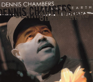 Dennis Chambers - 2005 - Planet Earth
