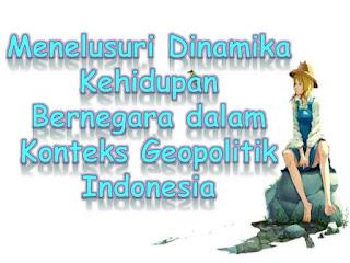 Jawaban Uji Kompetensi Bab 8 PPKn Kelas XI Halaman 62 (Geopolitik Indonesia)