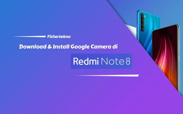 Download & Install Gcam Redmi Note 8