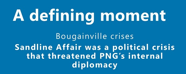 1997 Sandline Affair and  Bougainville crisis