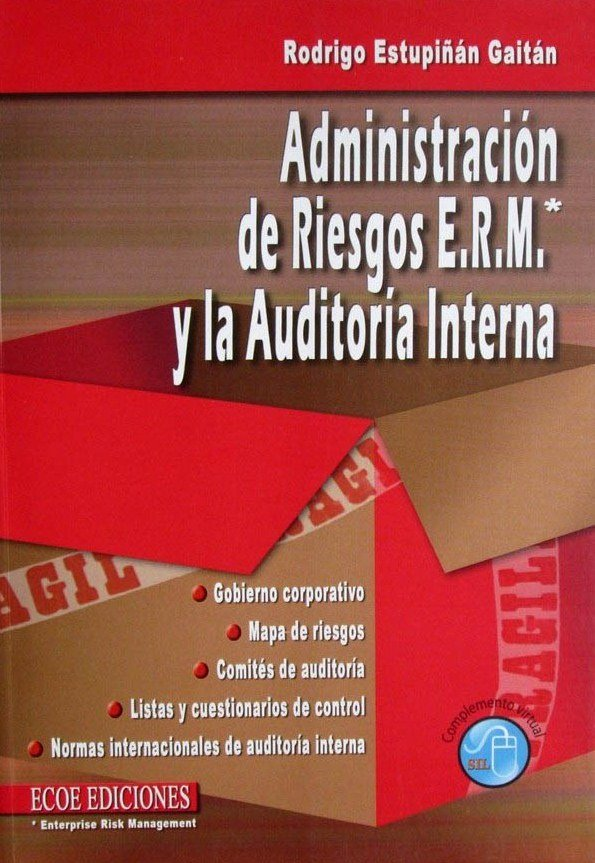 Administración de riesgos E.R.M. y la auditoría interna – Rodrigo Estupiñán Gaitán