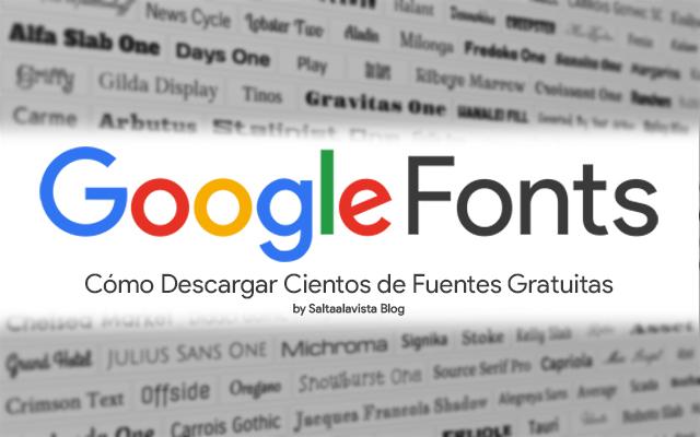 Google_Fonts_Cientos_de_Fuentes_Gratuitas_by_Saltaalavista_Blog