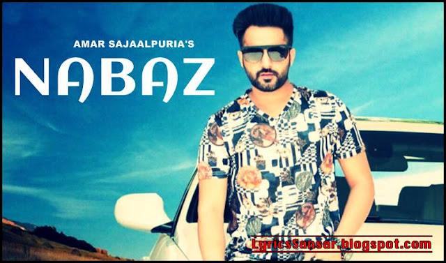 Nabaz Lyrics : Amar Sajaalpuria