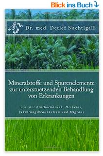 http://www.amazon.de/Mineralstoffe-Spurenelemente-unterstuetzenden-Behandlung-Erkrankungen/dp/1512235180/ref=sr_1_1?s=books&ie=UTF8&qid=1438294862&sr=1-1&keywords=detlef+nachtigall