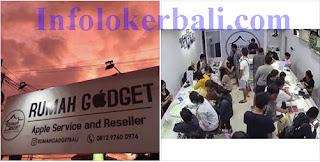 Info Lowongan Kerja Rumah Gadget Bali, Apple Service and Reseller