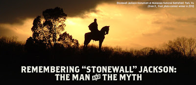 "Remembering ""Stonewall"" Jackson: The Man and the Myth"
