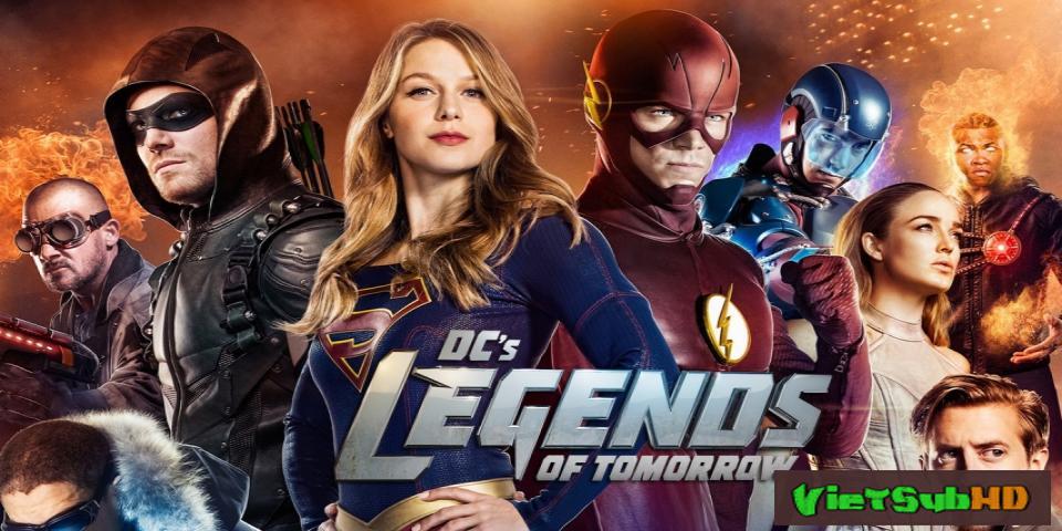 Phim Huyền Thoại Của Ngày Mai (phần 2) Hoàn Tất (17/17) VietSub HD | Dc's Legends Of Tomorrow (season 2) 2016