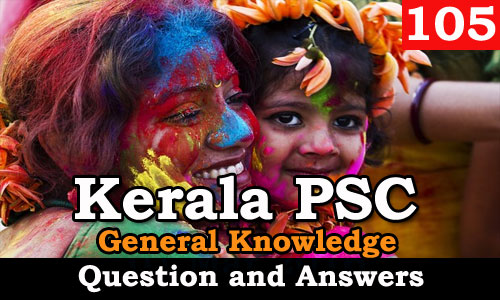 Kerala PSC General Knowledge Question and Answers - 105