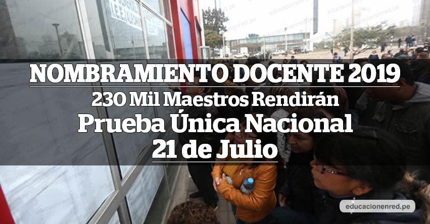 Más de 230 mil maestros inscritos Rendirán Prueba Única Nacional el 21 de julio para Nombramiento Docente 2019