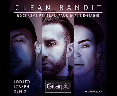 Chord Gitar Clean Bandit - Rockabye (feat. Sean Paul & Anne-Marie)