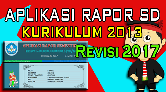 Aplikasi Rapor SD Kurikulum 2013 Revisi 2017