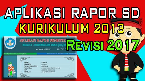 Aplikasi Rapor Jenjang SD Kurikulum 2013 Revisi 2017