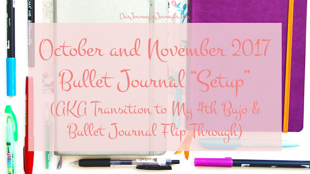 "October and November 2017 Bullet Journal ""Setup"" (AKA Transition to My 4th Bujo & Bullet Journal Flip Through)"