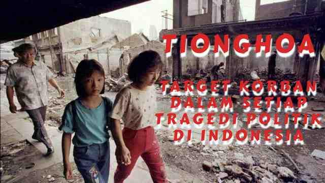 Tionghoa Target Korban Dalam Setiap Tragedi Politik Di Indonesia