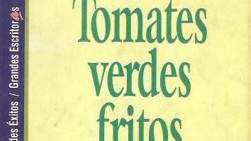 """Literatura y cine: """"Tomates verdes fritos"""""""