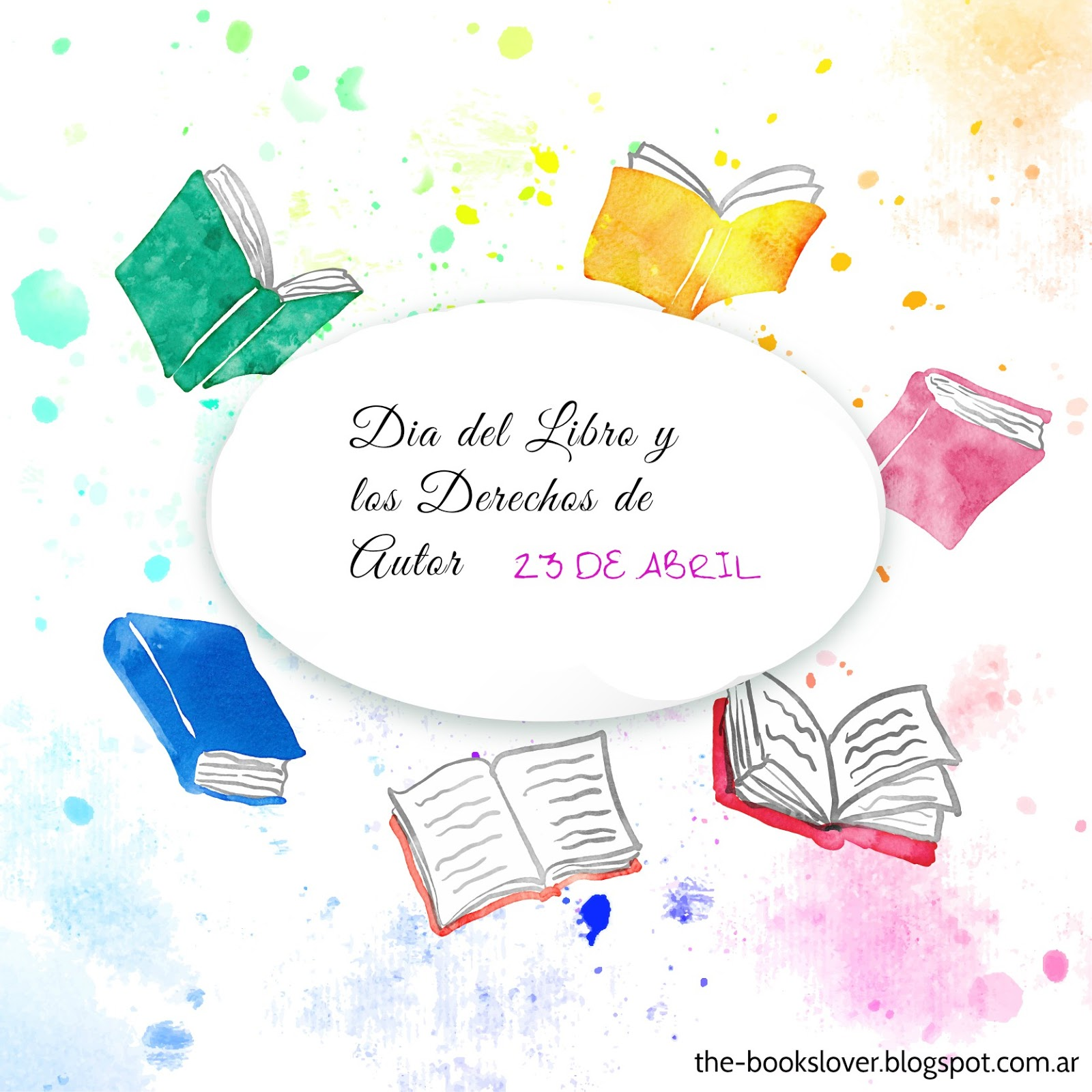 Dia Del Libro 23 De Abril The Books Lover 23 De Abril Dia Del Libro