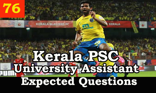 Kerala PSC : Expected Question for University Assistant Exam - 76
