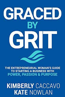 Graced By Grit: The Entrepreneurial Woman's Guide To Starting A Business With Power, Passion & Purpose free book promotion Kimberly Caccavo and Kate Nowlan