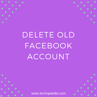 Delete your old Facebook account in less than 5mins