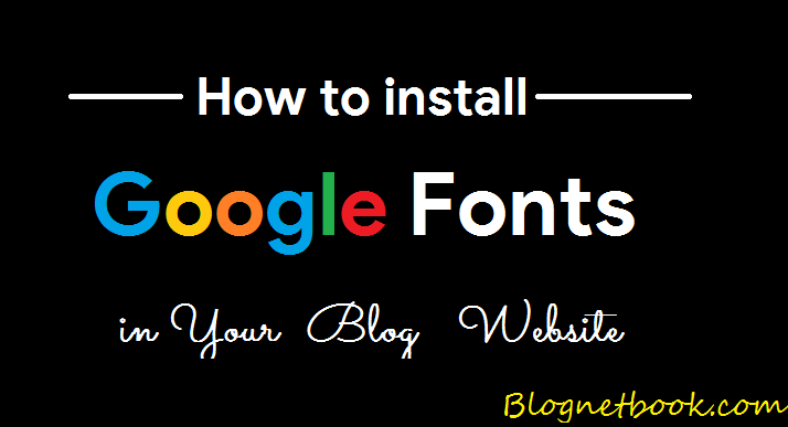 Blog website me Google Fonts Kaise install kare