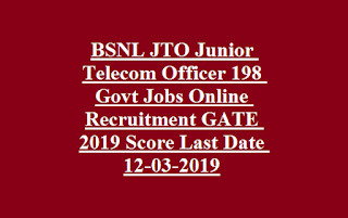 BSNL JTO Junior Telecom Officer 198 Govt Jobs Online Recruitment GATE 2019 Score Last Date 12-03-2019