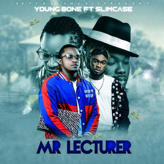 MUSIC: Young Bone Ft. Slimcase – Mr lecturer
