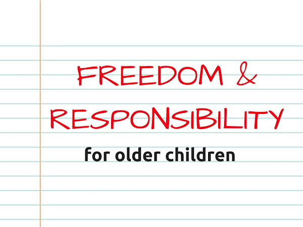 Freedom and Responsibility for Older Children
