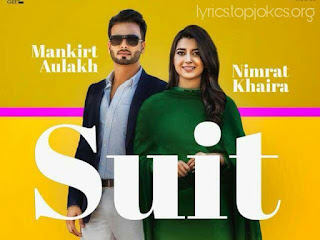 Suit Lyrics - Bhangra Gidha queen Nimrat Khaira is bringing her latest punjabi song with Mankirt Aulakh which is composed by Preet Hundal while Lyrics are penned by Arjan Dhillon.   Song Details   Song Title: Suit Singers: Nimrat Khaira, Mankirt Aulakh  Music: Preet Hundal  Lyrics: Arjan Dhillon  Music Label: Geet MP3 Video: Sukh Sanghera