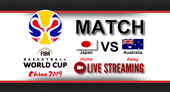 Livestream List: Japan vs Australia June 29, 2018 Asian Qualifiers FIBA World Cup China 2019