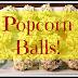 Popcorn Balls!
