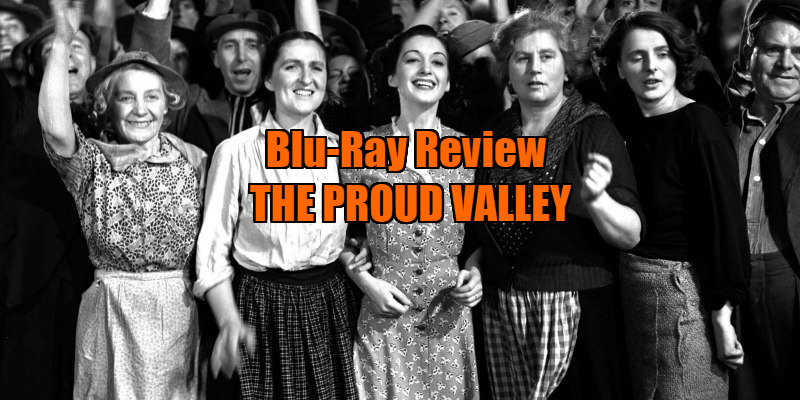 the proud valley blu-ray review