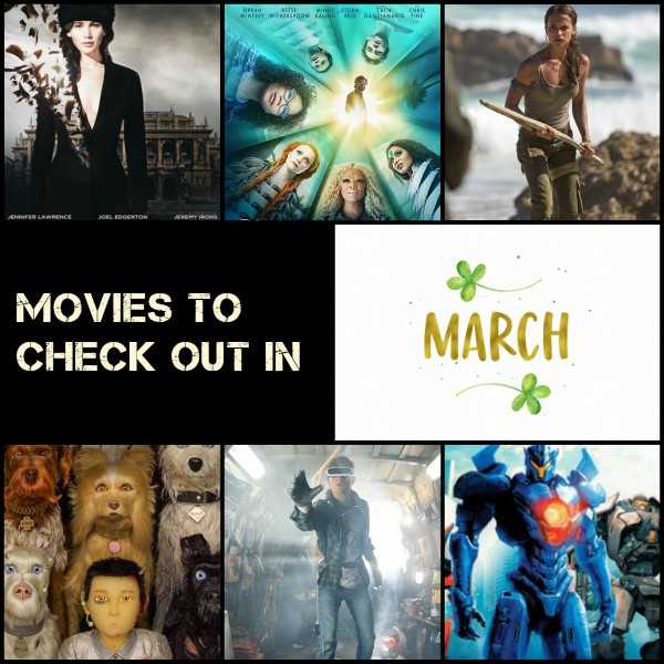 Movies to check out in March 2018 - Red Sparrow, Pacific Rim, Isle of Dogs, Tomb Raider, A Wrinkle in Time, Ready Player One